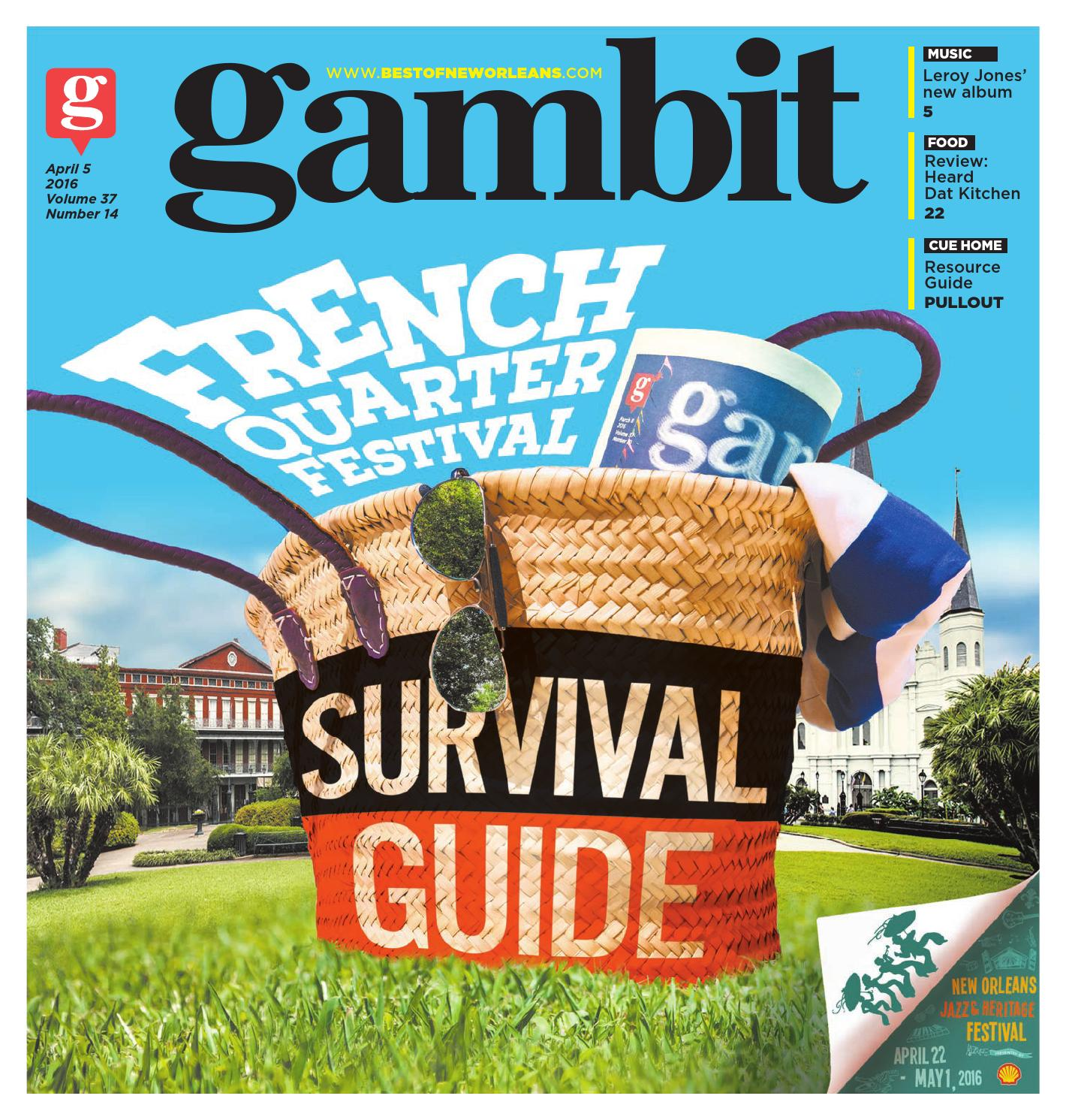 Gambit New Orleans April 5, 2016 by Gambit New Orleans - issuu