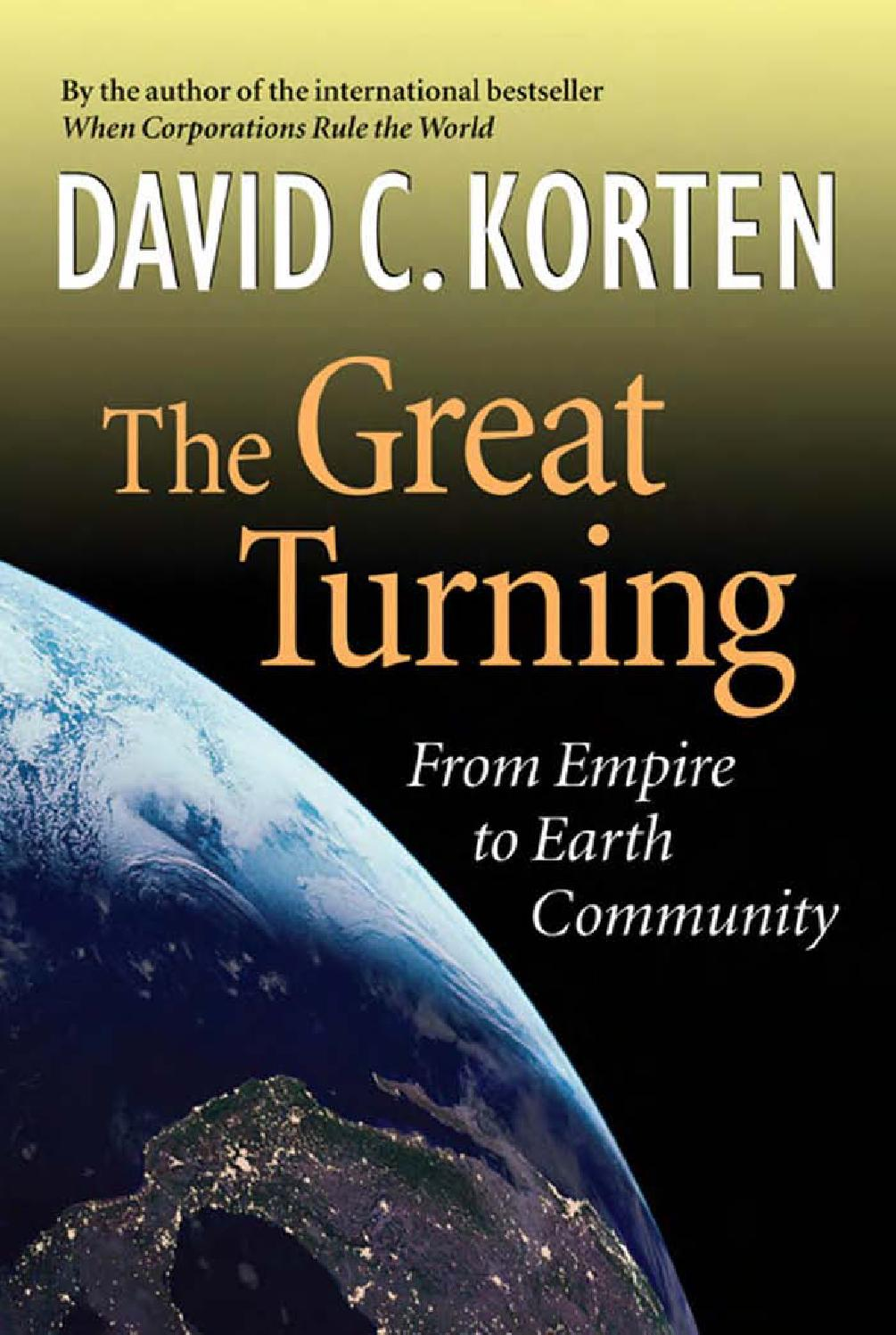 David Korten  The Great Turning From Empire To Earthmunity Pdf Download  By Local Money  Issuu