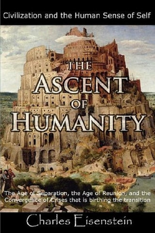 Charles eisenstein the ascent of humanity pdf book part two by page 1 fandeluxe Images