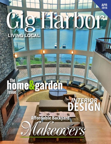 April 2016 Gig Harbor Living Local By Living Local 360 Issuu