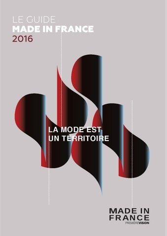 0ed9cef3080 LE GUIDE MADE IN FRANCE 2016 by Première Vision - issuu