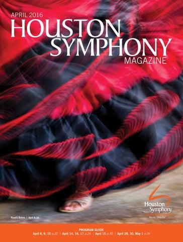 Houston Symphony Magazine April 2016 By Houston Symphony Issuu