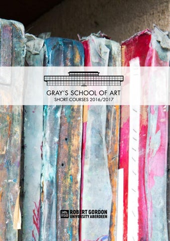 Gray S School Of Art Short Course Brochure 2016 17 By The