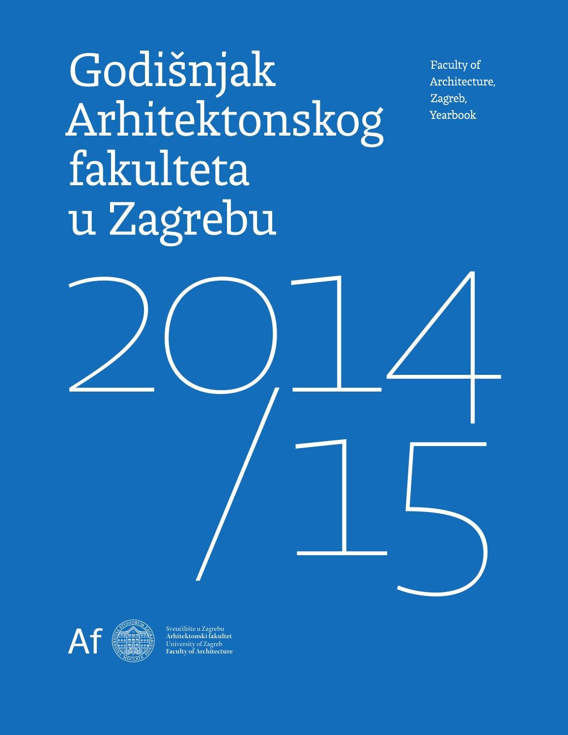 Faculty Of Architecture Zagreb Yearbook 2014 15 By Faculty Of