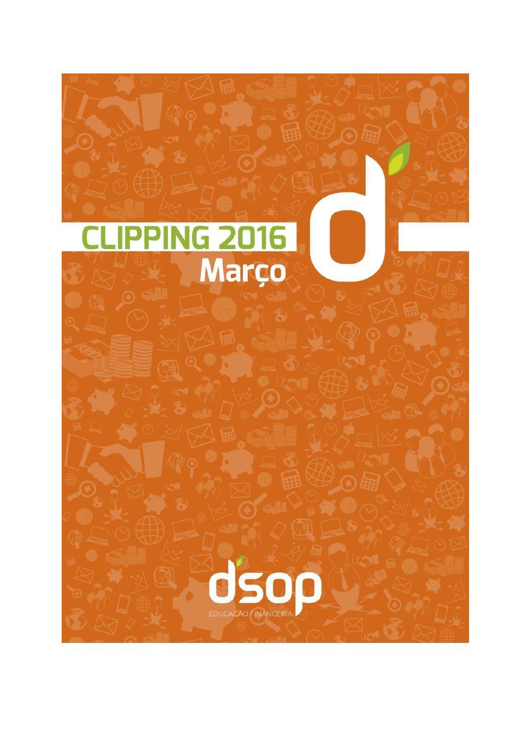6dbbc6e7505 Clipping DSOP Março 2016 by DSOP Educação Financeira - issuu