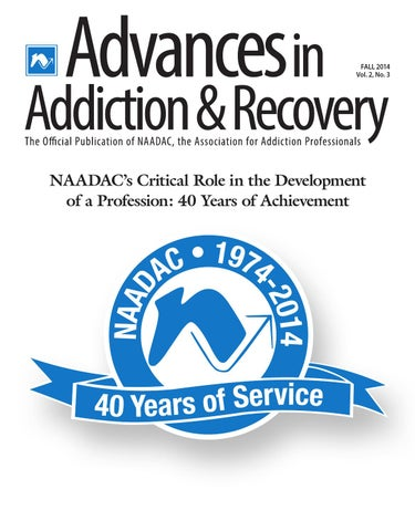 Advances in Addiction & Recovery (Fall 2014) by NAADAC, the ...