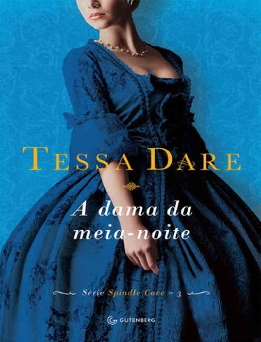 8121fb4f1 A Dama Da Meia Noite - Spindle Cove Vol3 - Tessa Dare by Rafaela ...