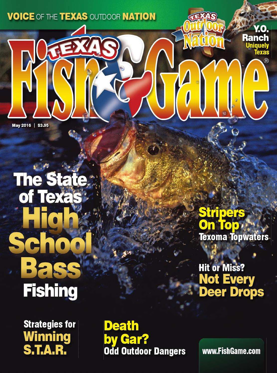 Texas fish game may 2016 by texas fishing and hunting for Texas game and fish