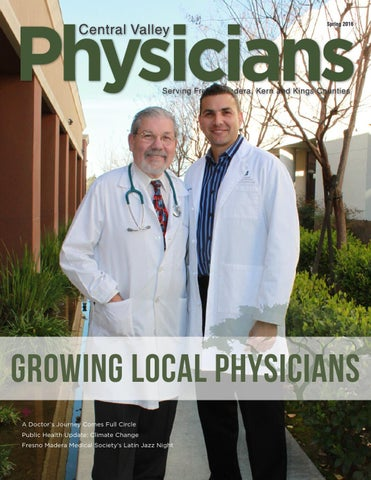central valley physicians spring 2016 by fresno madera medical rh issuu com