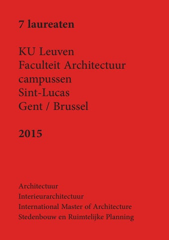 7 Laureaten 2015 2016 By KU Leuven Faculteit Architectuur Campus