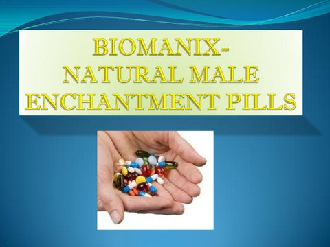 biomanix natural male enchantment pills by biomanixscam issuu