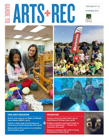 City Of Walnut Creek Guide To Arts Rec Summer 2016 By City Of