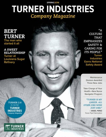 Turner Industries Company Magazine Spring 2016 By Turner Industries