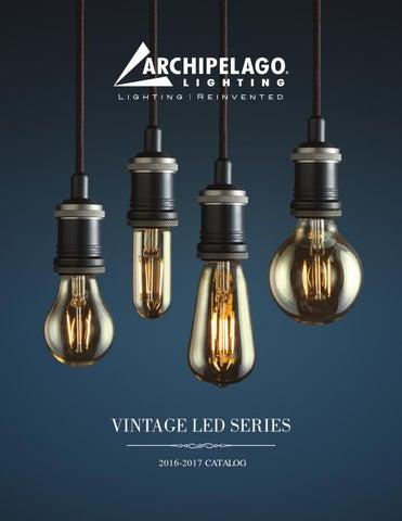 archipelago lighting vintage led series catalog by archipelago