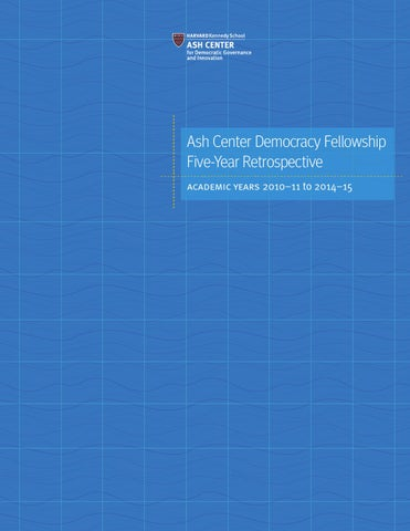 Ash Center Democracy Fellowship Five-Year Retrospective by