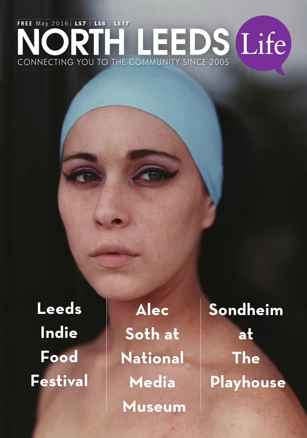 North Leeds Life Magazine May 2016 Edition Ls7 Ls8 Ls17 By North