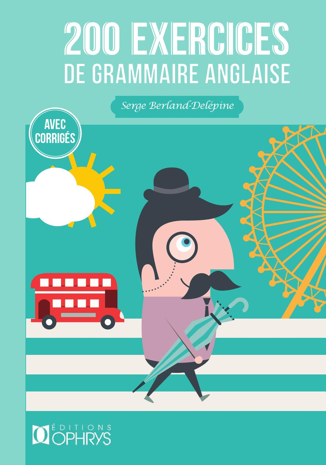 200 exercices de grammaire anglaise by TO Groupe - Issuu