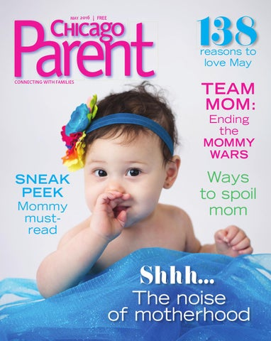 7ab98b1e3b1a Chicago Parent May 2016 by Chicago Parent - issuu