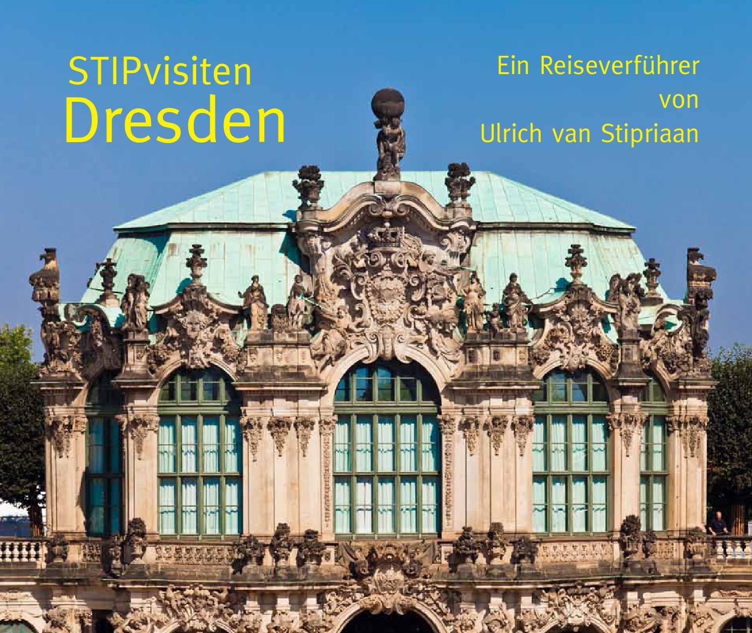 STIPvisiten Dresden by Ulrich van Stipriaan - issuu