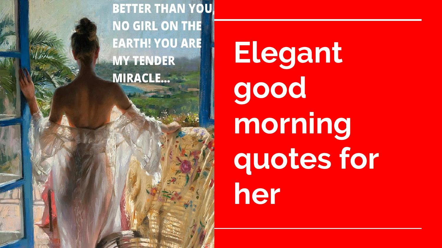 Good Morning Quotes For Her: Elegant Good Morning Quotes For Her By Yanglish