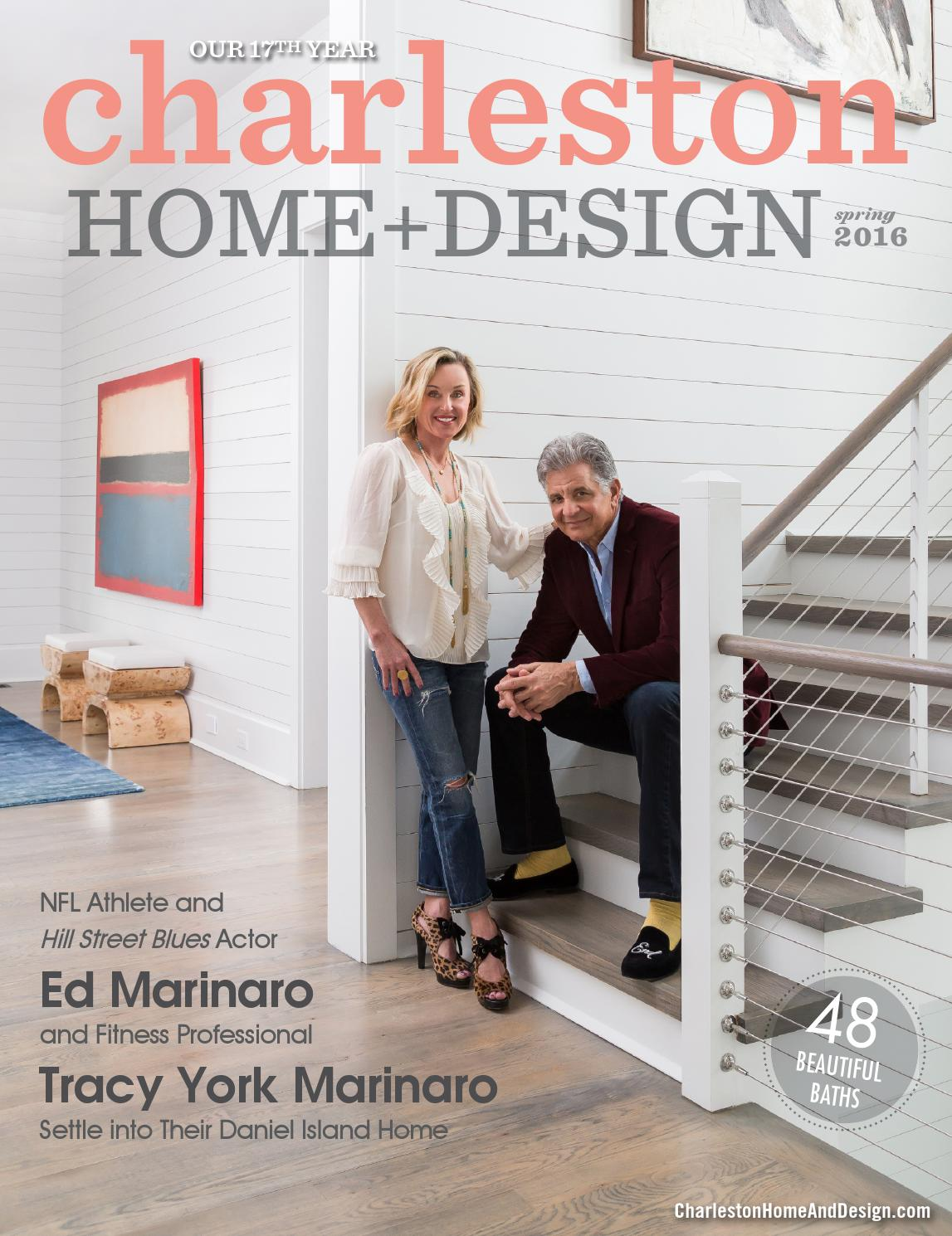 Charleston Home + Design Magazine - Spring 2016 by