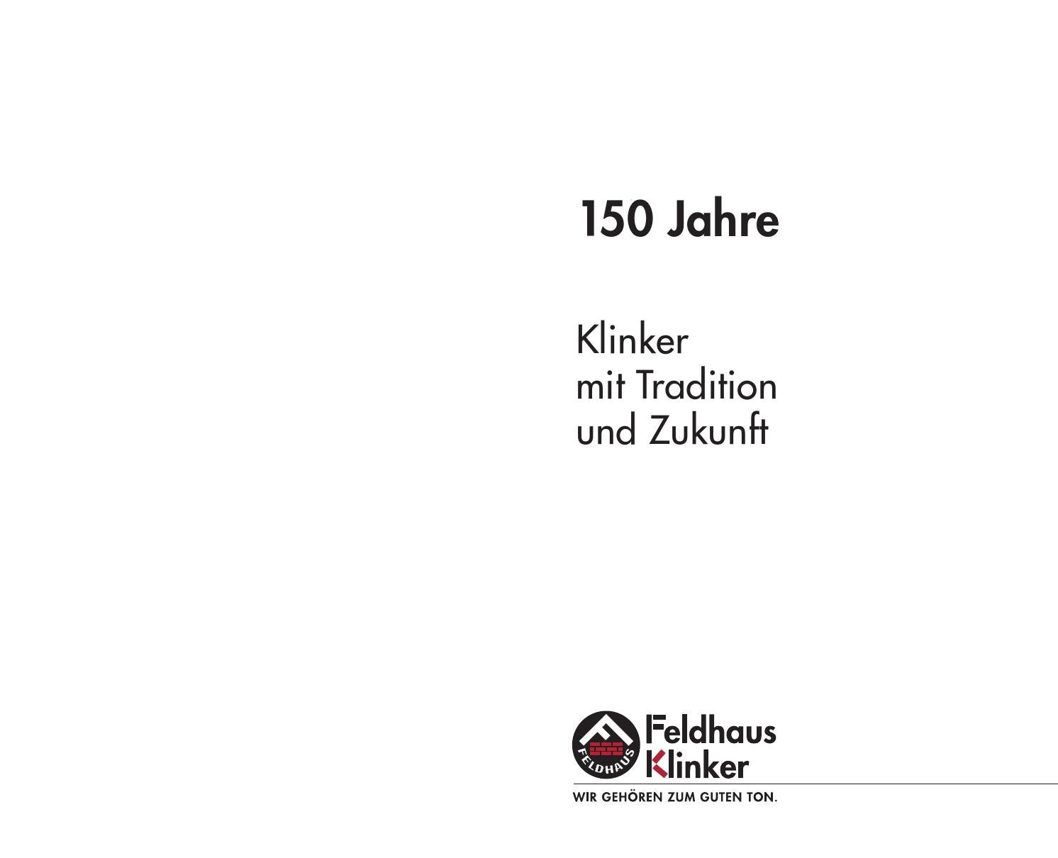 feldhaus klinker 150 jahre by feldhaus klinker vertriebs gmbh issuu. Black Bedroom Furniture Sets. Home Design Ideas
