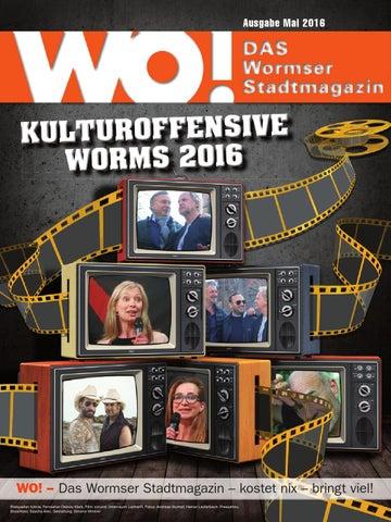 Wo magazin 0516 web by WO! – DAS Wormser Stadtmagazin - issuu
