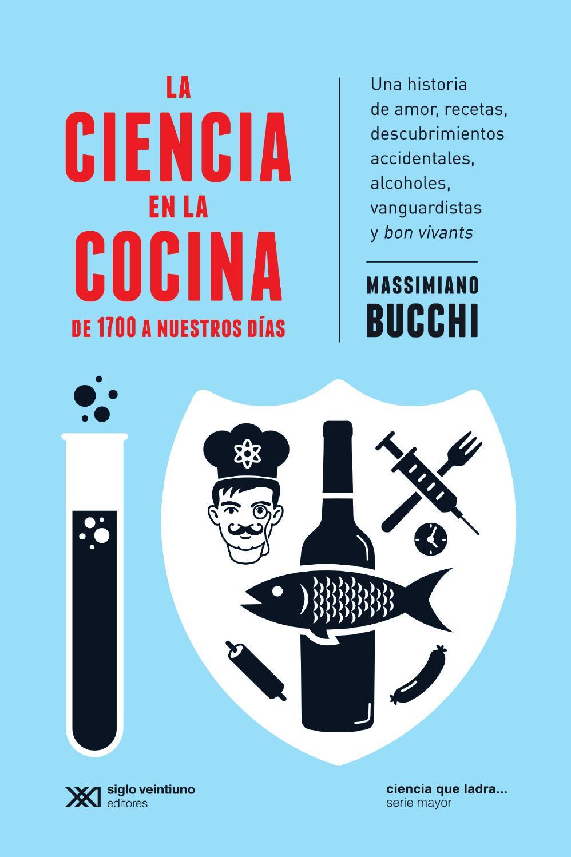 La ciencia en la cocina by siglo xxi editores issuu for Gastronomia molecular libro