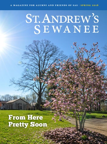 Sas Spring Magazine 2016 By St Andrews Sewanee School Issuu