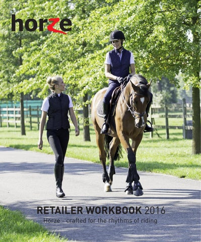 aaa9d779ad1 RETAILER WORKBOOK 2016 Horze - crafted for the rhythms of riding