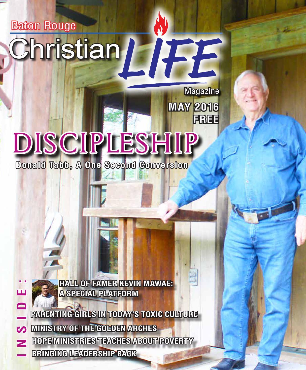 Baton Rouge Christian Life Magazine May 2016 Edition By