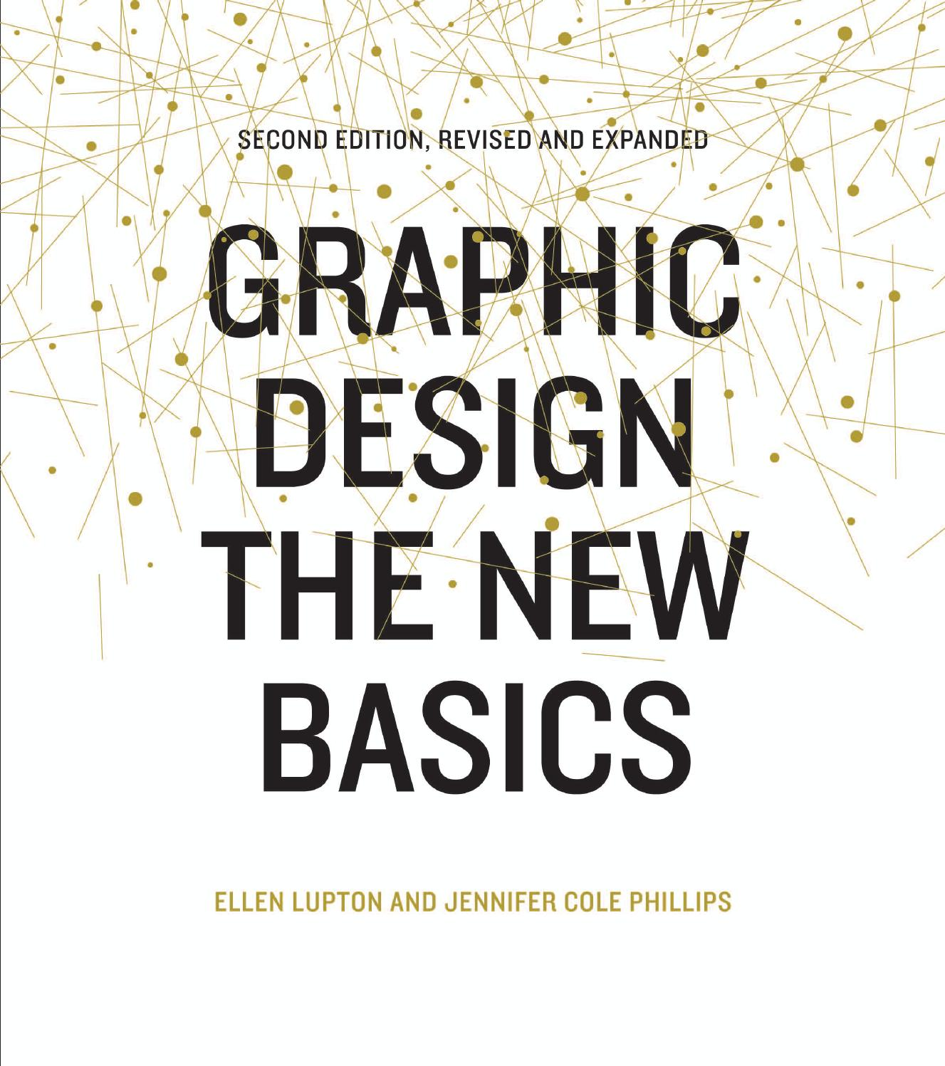 Basic Design And Visual Arts : Graphic design the new basics by princeton architectural