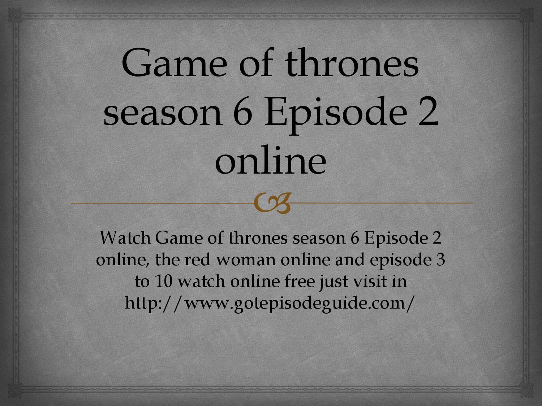 game of thrones season 6 episode 2 online free