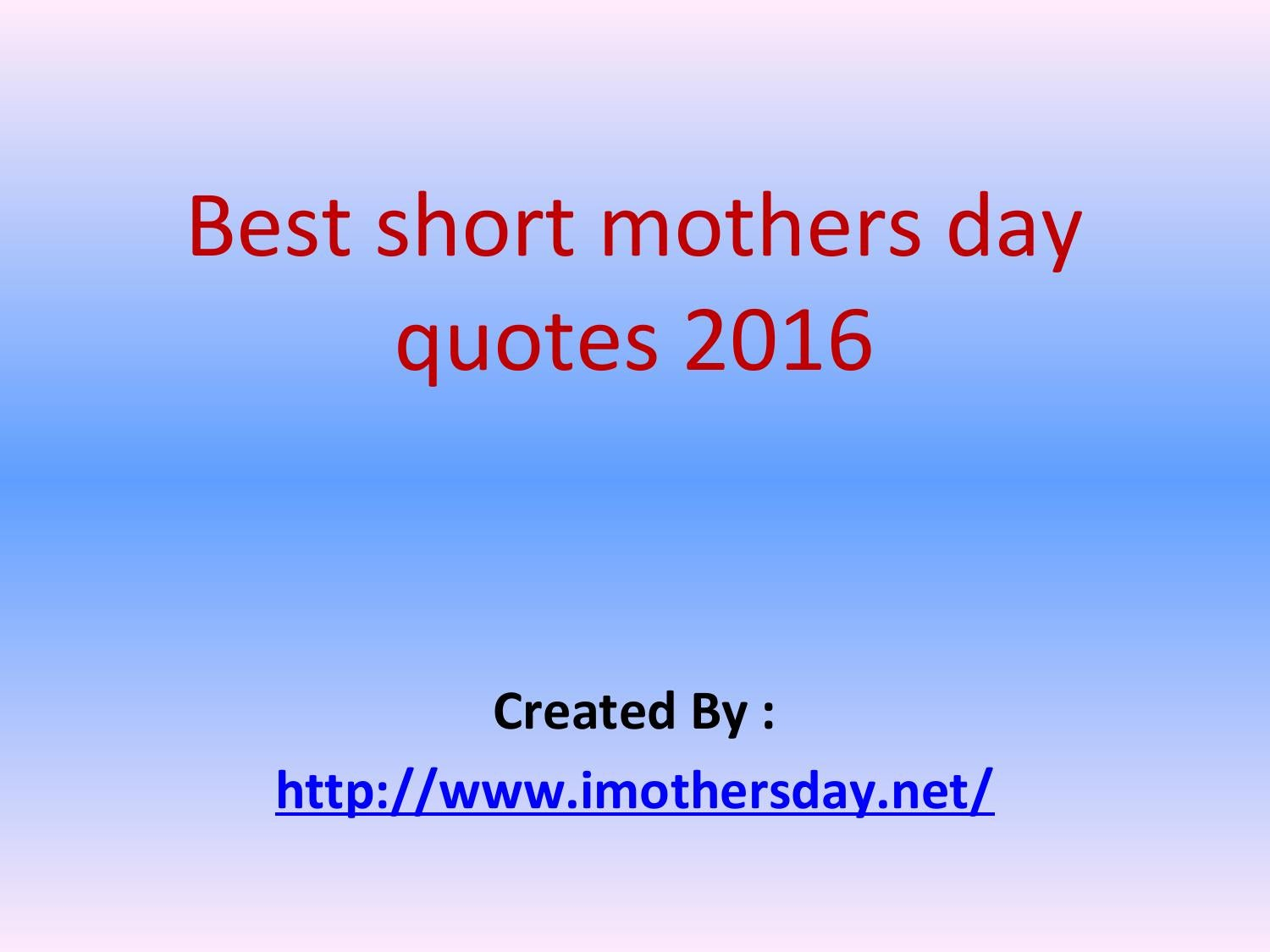 Best short mothers day quotes 2016 by Kamlesh Seo - issuu