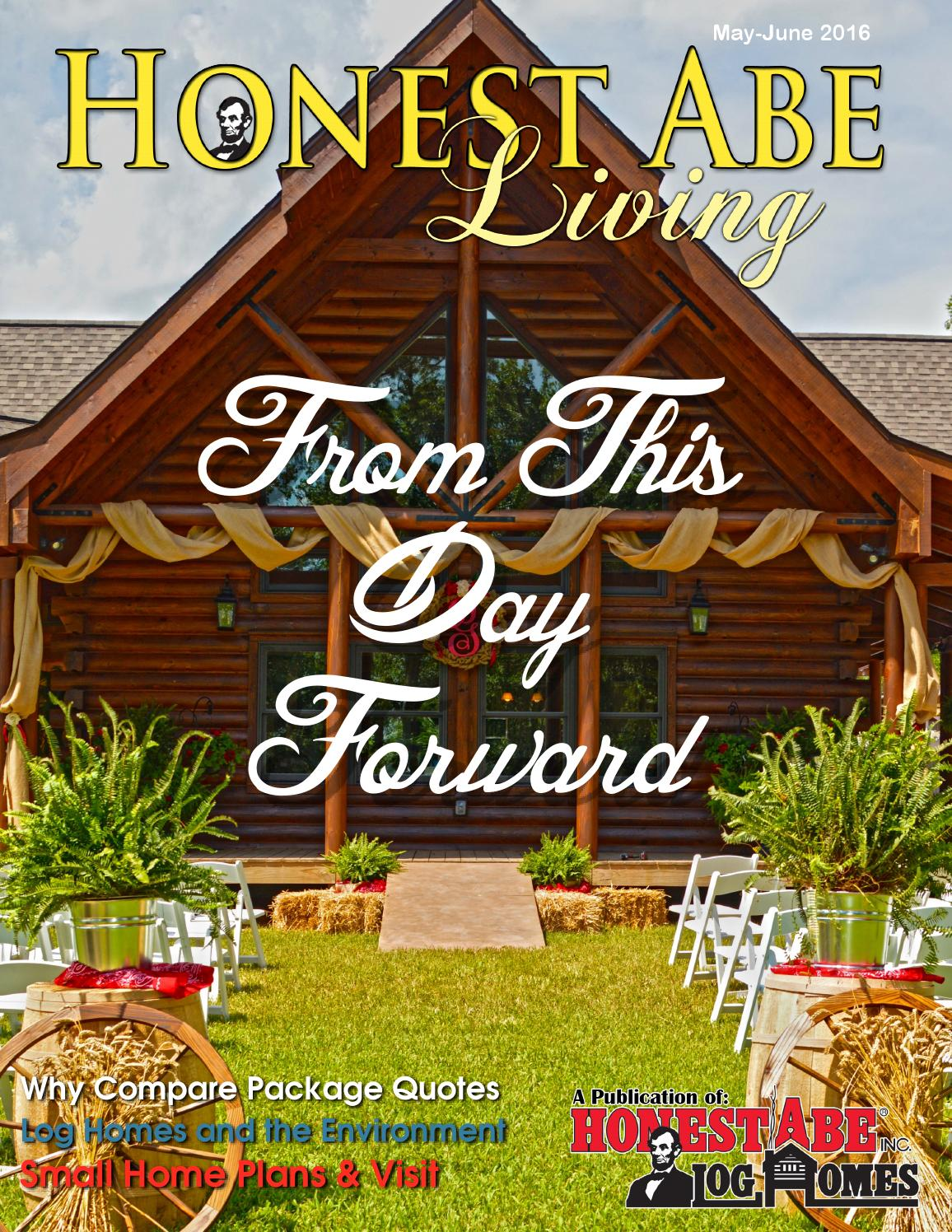 Honest Abe Living, May-June 2016 by Honest Abe Log Homes - issuu
