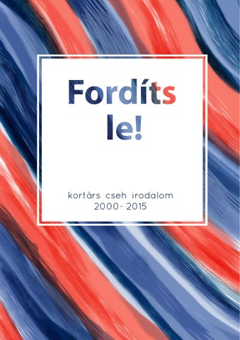9b06731bfb Fordíts le! by Czech Centre Budapest - issuu
