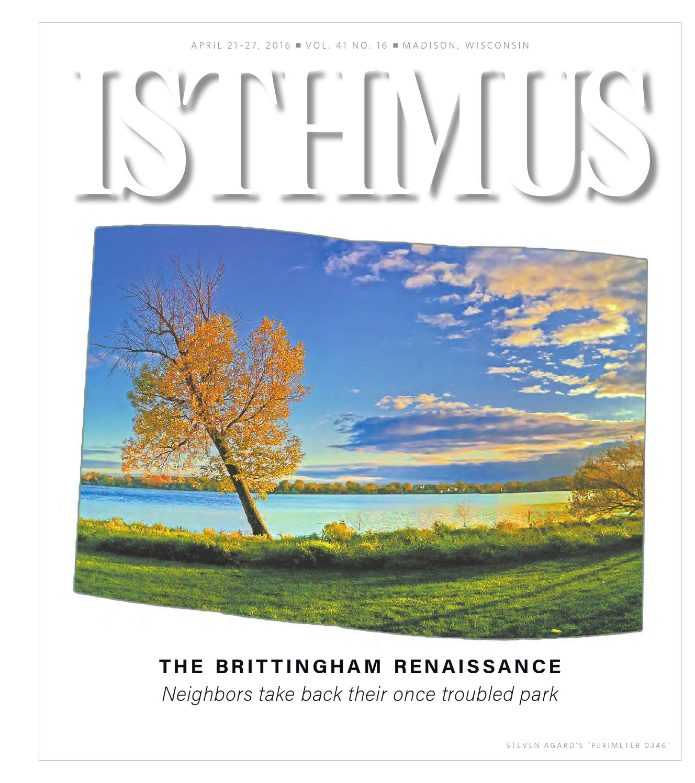 isthmus apr 21 27 2016 by isthmus issuu