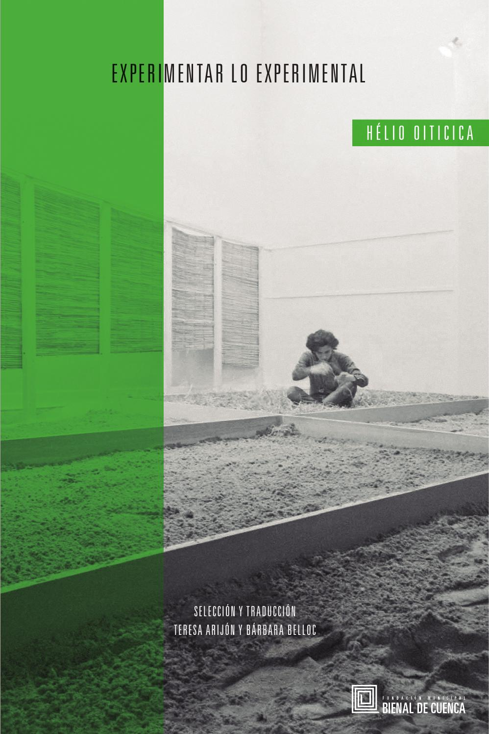 Hélio Oiticica: Experimentar lo experimental by Bienal de Cuenca - issuu
