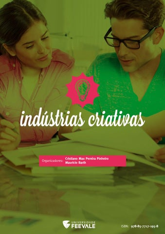 910ce2fd8cac4 Indústrias criativas by Universidade Feevale - issuu