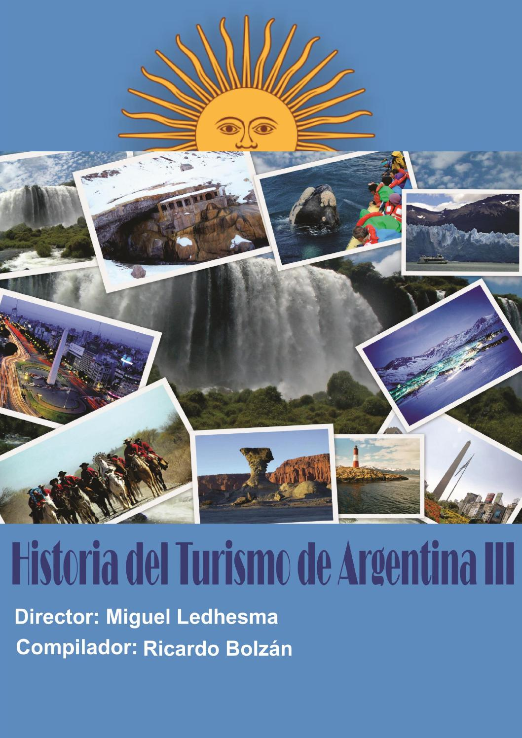Historia del turismo de Argentina I by Miguel Ledhesma - Issuu