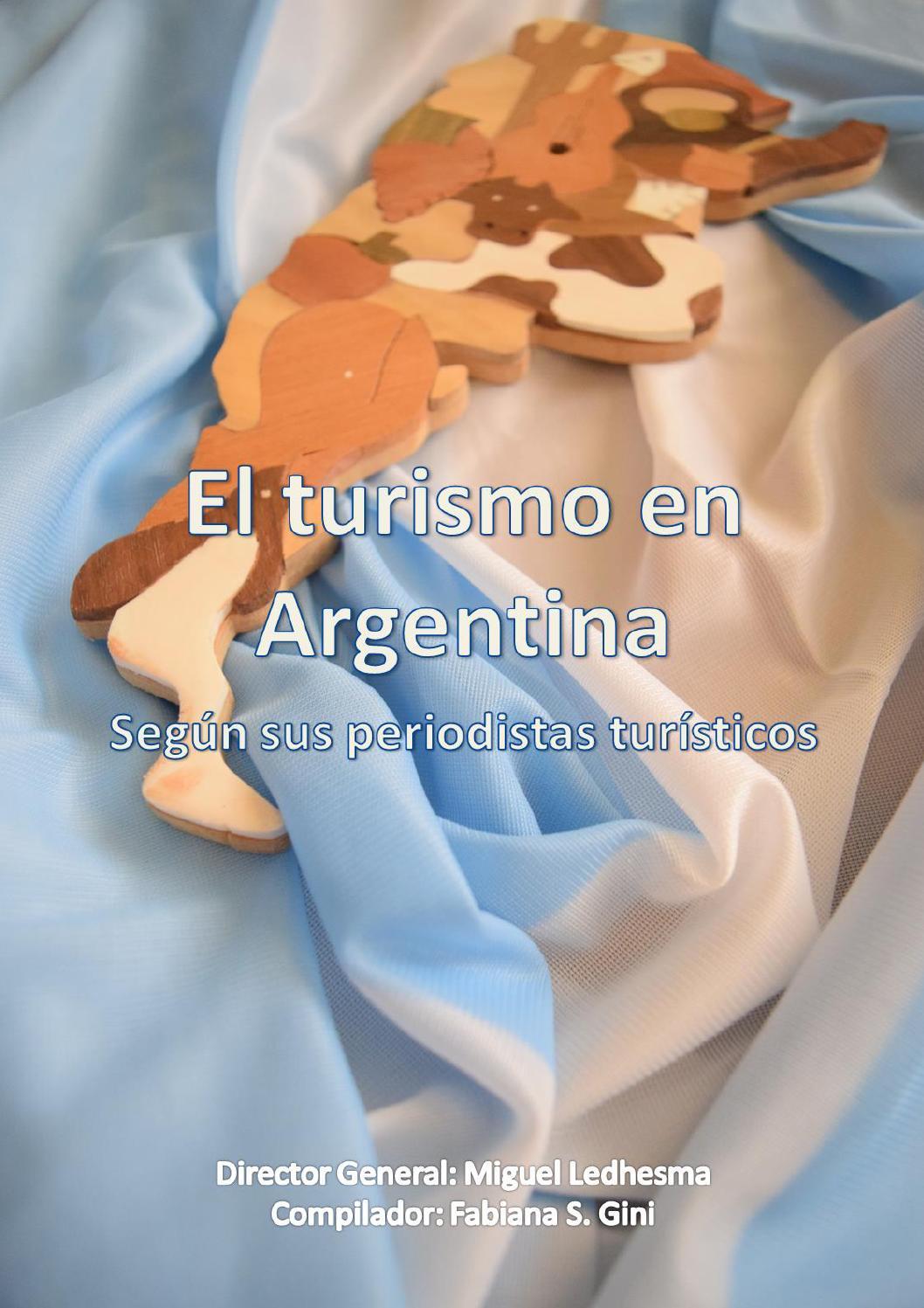 El turismo en Argentina: según sus periodistas turísticos by Miguel ...
