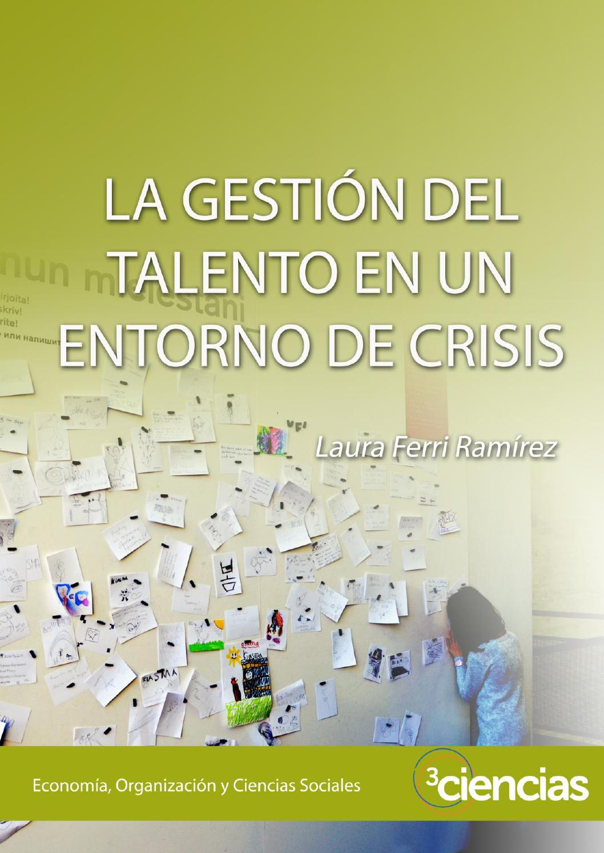 La gestión del talento en un entorno de crisis by Carolina Arroyo ...