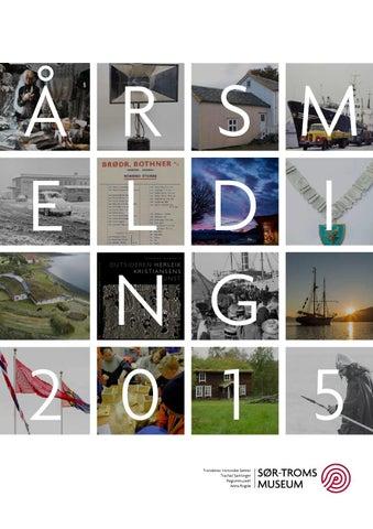 7ba44806 Årsmelding 2015 Stiftelsen Sør Troms museum by Stiftelsen Sør-Troms ...