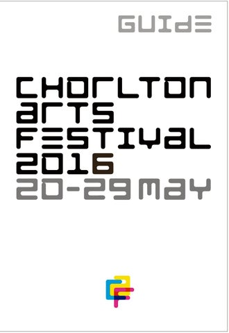 Chorlton Arts Festival Guide 2016 by Ella - issuu