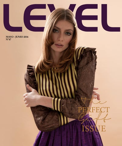 716802ad9 Edicion #47 The Perfect Gift Issue 2016 by Revista Level - issuu