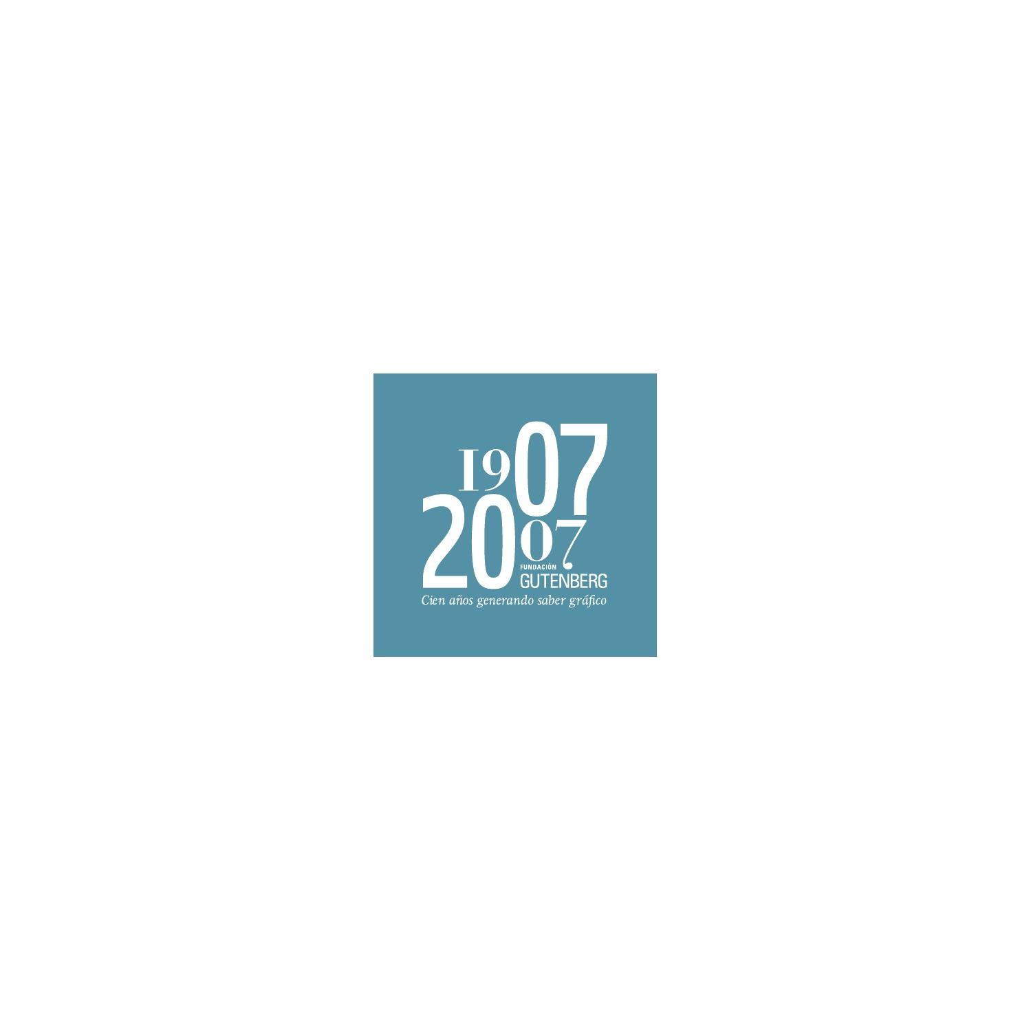Fundaci N Gutenberg 100 A Os De Historia 1907 2007 By  # Muebles Faustino Punzon