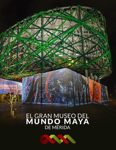 ebf1cfe42 Libro del Gran Museo del Mundo Maya de Mérida by Adrian Chan - issuu