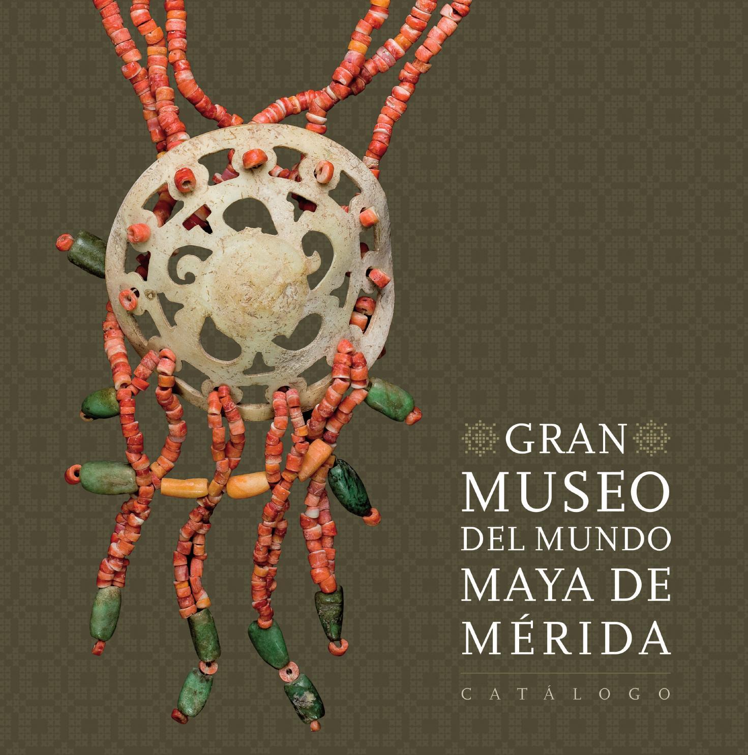 4258e28a734f Catálogo Gran Museo del Mundo Maya de Mérida by Adrian Chan - issuu