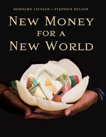 Bernard Lietaer New Money For A New World Pdf From Epub By Local