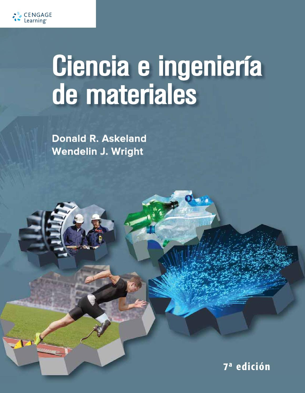Ciencia e ingenier a de materiales 7a ed donald r askeland y wendelin j wright by cengage learning editores issuu